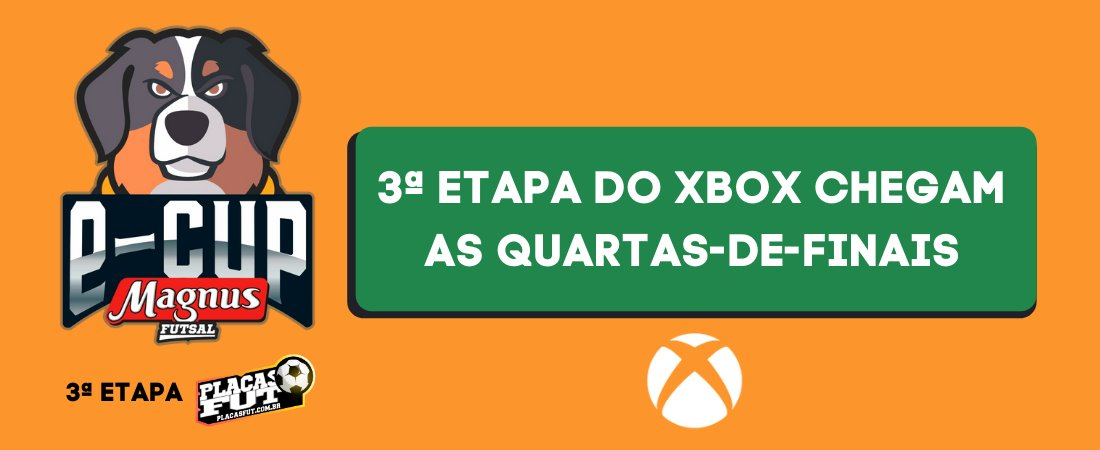 3ª ETAPA DO XBOX CHEGAM AS QUARTAS-DE-FINAIS